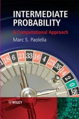 Paolella, Marc - Intermediate Probability: A Computational Approach, ebook