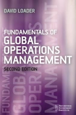 Loader, David - Fundamentals of Global Operations Management, ebook