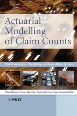 Denuit, Michel - Actuarial Modelling of Claim Counts: Risk Classification, Credibility and Bonus-Malus Systems, ebook
