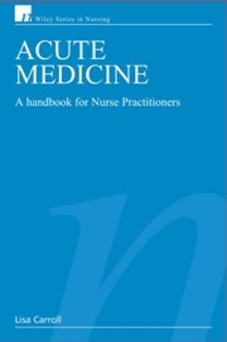 Carroll, Lisa - Acute Medicine: A Handbook for Nurse Practitioners, ebook