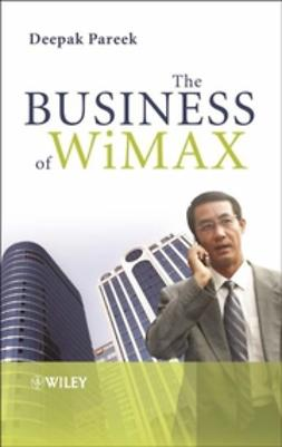 Pareek, Deepak - The Business of WiMAX, ebook