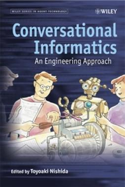 Nishida, Toyoaki - Conversational Informatics: An Engineering Approach, ebook
