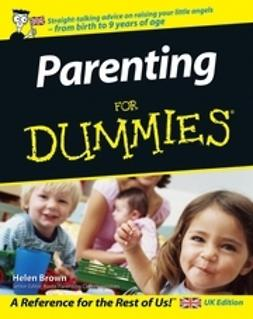 Brown, Helen - Parenting For Dummies<sup>&#174;</sup>, UK Edition, e-bok