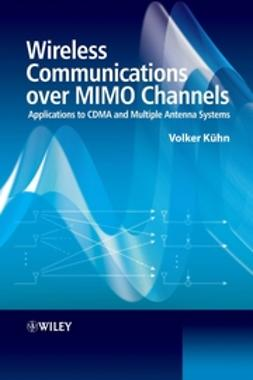 Kuhn, Volker - Wireless Communications over MIMO Channels: Applications to CDMA and Multiple Antenna Systems, ebook