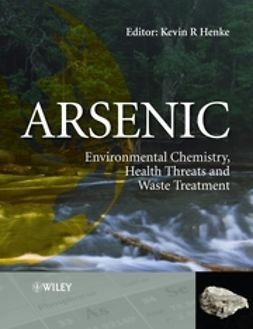 Henke, Kevin - Arsenic: Environmental Chemistry, Health Threats and Waste Treatment, ebook