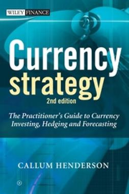Henderson, Callum - Currency Strategy: The Practitioner's Guide to Currency Investing, Hedging and Forecasting, ebook