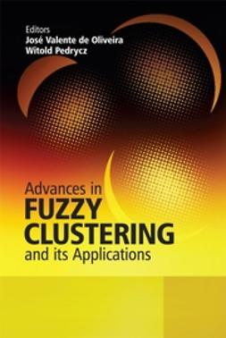 Oliveira, Jose Valente de - Advances in Fuzzy Clustering and its Applications, ebook