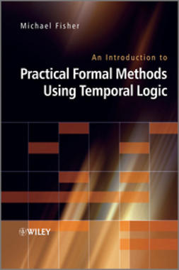 Fisher, Michael - An Introduction to Practical Formal Methods Using Temporal Logic, ebook
