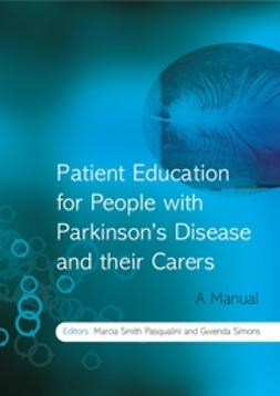 Pasqualini, Marcia Smith - Patient Education for People with Parkinson's Disease and their Carers: A Manual, ebook