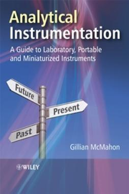 McMahon, Gillian - Analytical Instrumentation: A Guide to Laboratory, Portable and Miniaturized Instruments, ebook