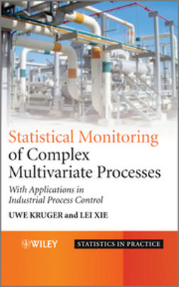 Kruger, Uwe - Advances in Statistical Monitoring of Complex Multivariate Processes: With Applications in Industrial Process Control, ebook
