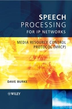 Burke, David - Speech Processing for IP Networks: Media Resource Control Protocol (MRCP), ebook