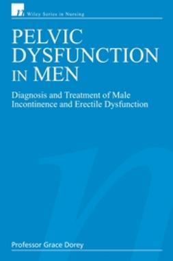 Dorey, Grace - Pelvic Dysfunction in Men: Diagnosis and Treatment of Male Incontinence and Erectile Dysfunction, ebook