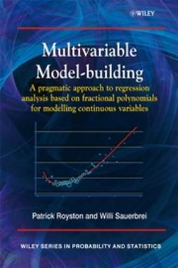 Royston, Patrick - Multivariable Model - Building: A Pragmatic Approach to Regression Anaylsis based on Fractional Polynomials for Modelling Continuous Variables, ebook