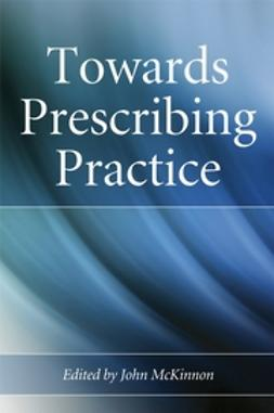 McKinnon, John - Towards Prescribing Practice, ebook
