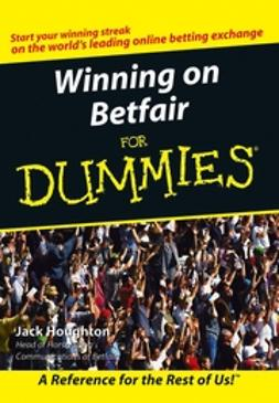 Houghton, Jack - Winning on Betfair For Dummies, ebook