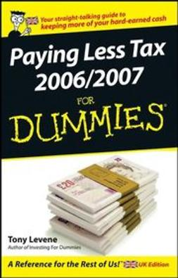 Levene, Tony - Paying Less Tax 2006/2007 For Dummies, ebook