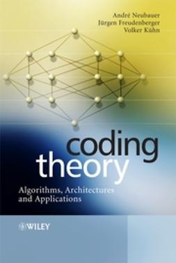 Freudenberger, Jurgen - Coding Theory: Algorithms, Architectures and Applications, ebook