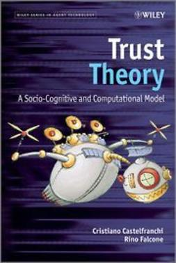 Castelfranchi, Christiano - Trust Theory: A Socio-Cognitive and Computational Model, ebook