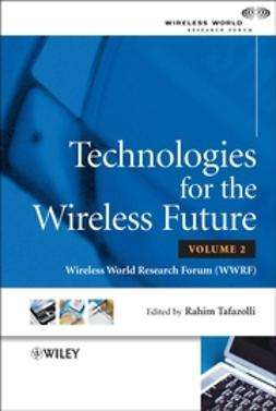 Tafazolli, Rahim - Technologies for the Wireless Future: Wireless World Research Forum (WWRF), ebook