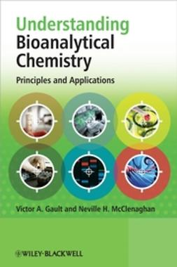 Gault, Victor - Understanding Bioanalytical Chemistry: Principles and Applications, e-kirja