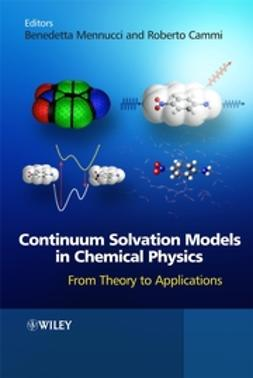 Cammi, Roberto - Continuum Solvation Models in Chemical Physics: From Theory to Applications, ebook