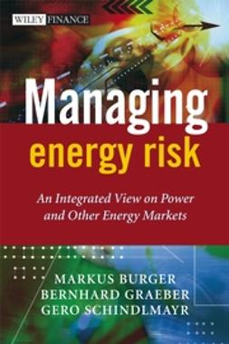 Burger, Markus - Managing Energy Risk: An Integrated View on Power and Other Energy Markets, ebook