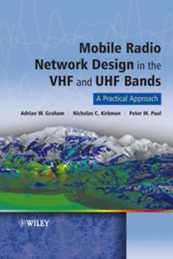 Graham, Adrian William - Mobile Radio Network Design in the VHF and UHF Bands: A Practical Approach, ebook