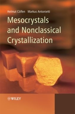 Antonietti, Markus - Mesocrystals and Nonclassical Crystallization, e-kirja