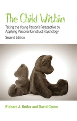 Butler, Richard - The Child Within: Taking the Young Person's Perspective by Applying Personal Construct Psychology, ebook