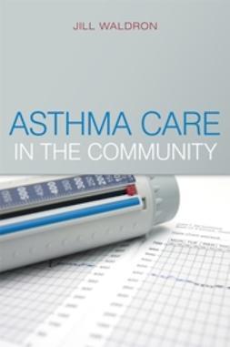 Waldron, Jill - Asthma Care in the Community, ebook