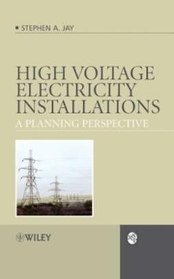 Jay, Stephen Andrew - High Voltage Electricity Installations: A Planning Perspective, ebook