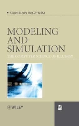 Raczynski, Stanislaw - Modeling and Simulation: The Computer Science of Illusion, e-bok