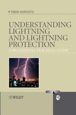 Horváth, Tibor - Understanding Lightning and Lightning Protection: A Multimedia Teaching Guide, ebook