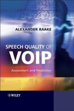 Raake, Alexander - Speech Quality of VoIP: Assessment and Prediction, ebook