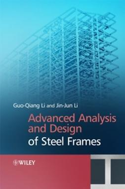 Li, Gou-Qiang - Advanced Analysis and Design of Steel Frames, ebook
