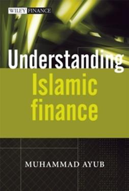 Ayub, Muhammad - Understanding Islamic Finance, ebook