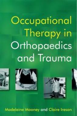 Mooney, Madeleine - Occupational Therapy in Orthopaedics and Trauma, ebook