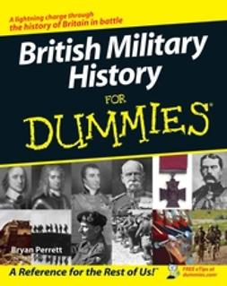 Perrett, Bryan - British Military History For Dummies, e-bok