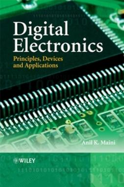 Maini, Anil Kumar - Digital Electronics: Principles, Devices and Applications, ebook