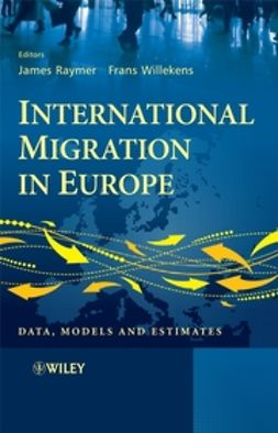 Raymer, James - International Migration in Europe: Data, Models and Estimates, ebook