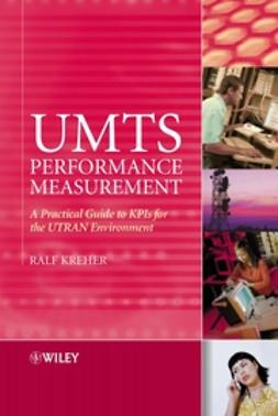 Kreher, Ralf - UMTS Performance Measurement: A Practical Guide to KPIs for the UTRAN Environment, ebook