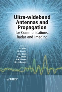 Allen, Ben - Ultra Wideband Antennas and Propagation for Communications, Radar and Imaging, ebook