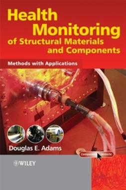 Adams, Douglas - Health Monitoring of Structural Materials and Components: Methods with Applications, e-kirja