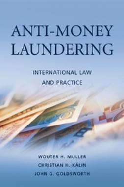 Goldsworth, John G. - Anti-Money Laundering: International Law and Practice, ebook