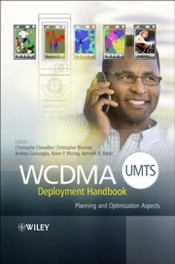 Baker, Kenneth R. - WCDMA (UMTS) Deployment Handbook: Planning and Optimization Aspects, ebook