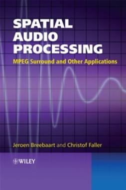 Breebaart, Jeroen - Spatial Audio Processing: MPEG Surround and Other Applications, ebook