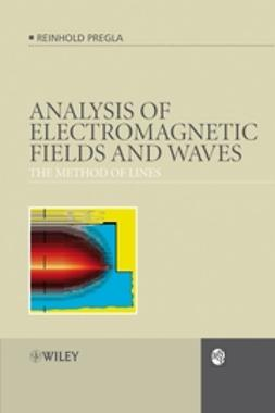 Pregla, Reinhold - Analysis of Electromagnetic Fields and Waves: The Method of Lines, e-bok