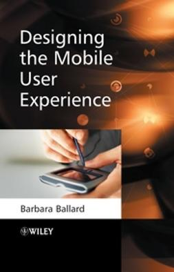 Ballard, Barbara - Designing the Mobile User Experience, ebook