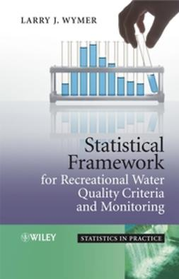 Wymer, Larry J. - Statistical Framework for Recreational Water Quality Criteria and Monitoring, ebook